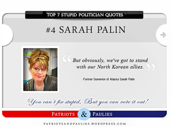 4.) Sarah Palin - Top 7 Stupid Politician Quotes