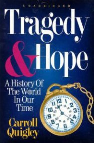 Tragedy & Hope by Carroll Quigley